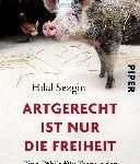 Hilal Sezgin - Artgerecht ist nur die Freiheit