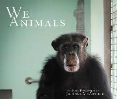 Jo-Anne McArthur - We Animals